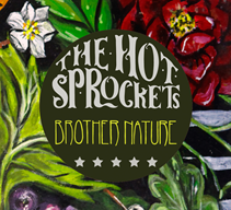 The Hot Sprockets; New Single, New Album & Westport Festival